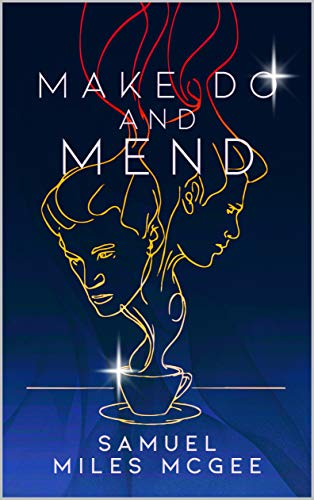Book cover for Make Do and Mend, with two faces rising as steam from a teacup.