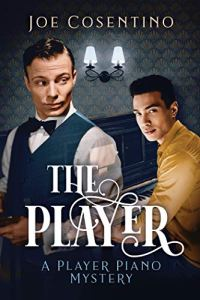 Book cover for the Player, showing two handsome men, one in Twenties clothes and one playing the piano in present day clothes against an old-fashioned room setting.